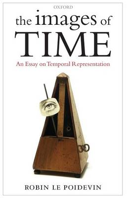 The Images of Time: An Essay on Temporal Representation (Paperback)