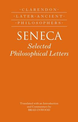 Seneca: Selected Philosophical Letters: Translated with introduction and commentary - Clarendon Later Ancient Philosophers (Paperback)