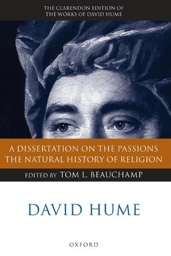 David Hume: A Dissertation on the Passions; The Natural History of Religion - Clarendon Hume Edition Series (Paperback)