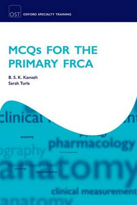 MCQs for the Primary FRCA - Oxford Specialty Training: Revision Texts (Paperback)