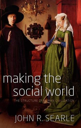 Making the Social World: The Structure of Human Civilization (Hardback)