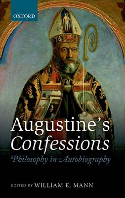 Augustine's Confessions: Philosophy in Autobiography (Hardback)