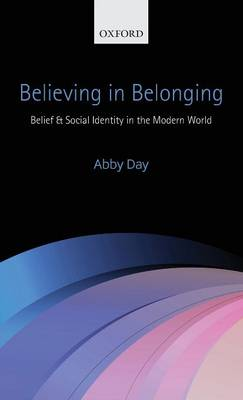 Believing in Belonging: Belief and Social Identity in the Modern World (Hardback)