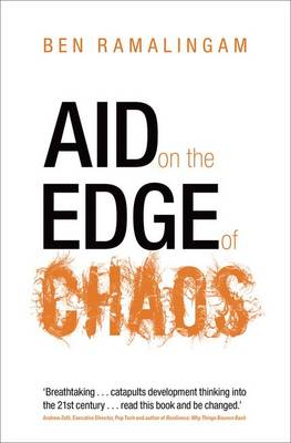 Aid on the Edge of Chaos: Rethinking International Cooperation in a Complex World (Hardback)