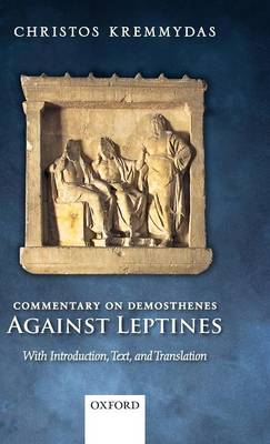 Commentary on Demosthenes Against Leptines: With Introduction, Text, and Translation (Hardback)