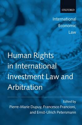 Human Rights in International Investment Law and Arbitration - International Economic Law Series (Paperback)