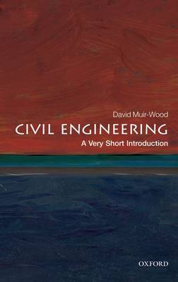 Civil Engineering: A Very Short Introduction - Very Short Introductions (Paperback)