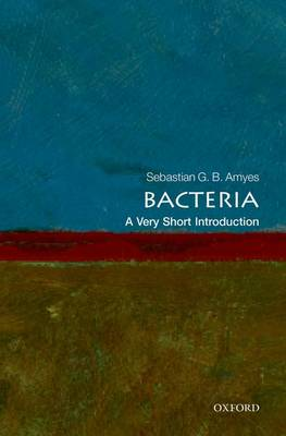 Bacteria: A Very Short Introduction - Very Short Introductions (Paperback)