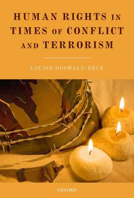 Human Rights in Times of Conflict and Terrorism (Hardback)