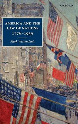 America and the Law of Nations 1776-1939 (Hardback)