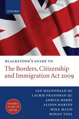 Blackstone's Guide to the Borders, Citizenship and Immigration Act 2009 - Blackstone's Guides (Paperback)