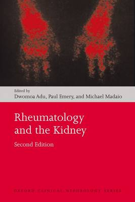 Rheumatology and the Kidney - Oxford Clinical Nephrology Series (Paperback)
