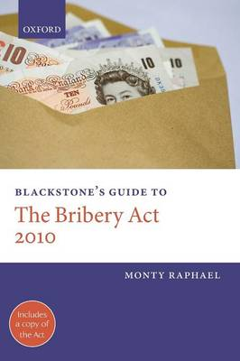 Blackstone's Guide to the Bribery Act 2010 - Blackstone's Guides (Paperback)