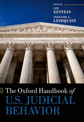 The Oxford Handbook of U.S. Judicial Behavior - Oxford Handbooks of American Politics (Hardback)