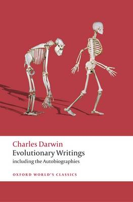 Evolutionary Writings: including the Autobiographies - Oxford World's Classics (Paperback)