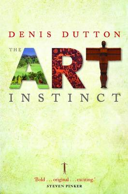 The Art Instinct: Beauty, Pleasure, and Human Evolution (Paperback)