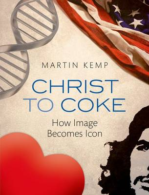 Christ to Coke: How Image Becomes Icon (Hardback)