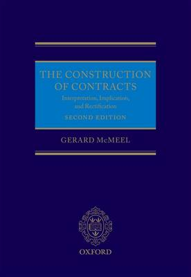 The Construction of Contracts: Interpretation, Implication, and Rectification (Hardback)