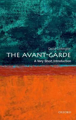 The Avant Garde: A Very Short Introduction - Very Short Introductions (Paperback)