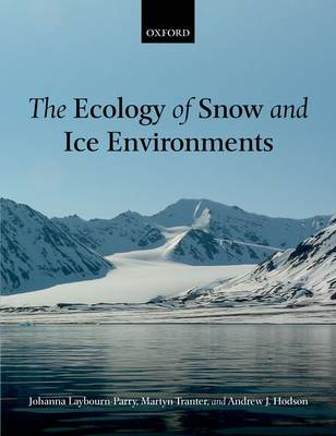 The Ecology of Snow and Ice Environments (Hardback)