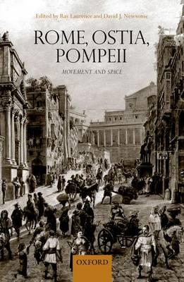 Rome, Ostia, Pompeii: Movement and Space. (Hardback)