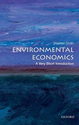 Environmental Economics: A Very Short Introduction - Very Short Introductions (Paperback)