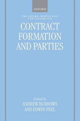 Contract Formation and Parties - Oxford-Norton Rose Law Colloquium (Hardback)