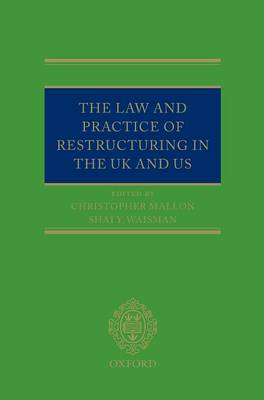 The Law and Practice of Restructuring in the UK and US (Hardback)