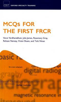 MCQs for the First FRCR - Oxford Specialty Training: Revision Texts (Paperback)