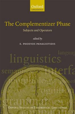 The Complementizer Phase: Subjects and Operators - Oxford Studies in Theoretical Linguistics 30 (Hardback)