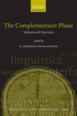 The Complementizer Phase: Subjects and Operators - Oxford Studies in Theoretical Linguistics 30 (Paperback)