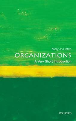 Organizations: A Very Short Introduction - Very Short Introductions (Paperback)