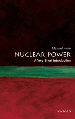 Nuclear Power: A Very Short Introduction - Very Short Introductions (Paperback)