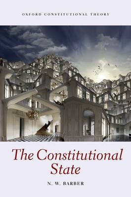 The Constitutional State - Oxford Constitutional Theory (Hardback)