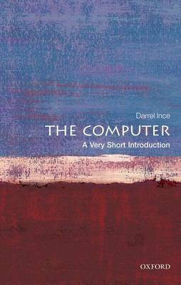 The Computer: A Very Short Introduction - Very Short Introductions (Paperback)