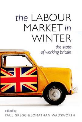 The Labour Market in Winter: The State of Working Britain (Hardback)