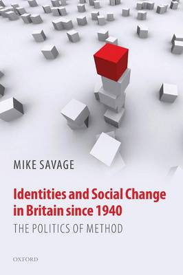 Identities and Social Change in Britain since 1940: The Politics of Method (Paperback)