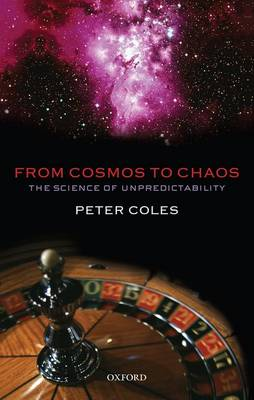 From Cosmos to Chaos: The Science of Unpredictability (Paperback)