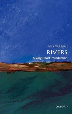 Rivers: A Very Short Introduction - Very Short Introductions (Paperback)