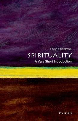 Spirituality: A Very Short Introduction - Very Short Introductions (Paperback)