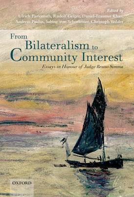 From Bilateralism to Community Interest: Essays in Honour of Bruno Simma (Hardback)