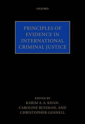 Principles of Evidence in International Criminal Justice (Hardback)