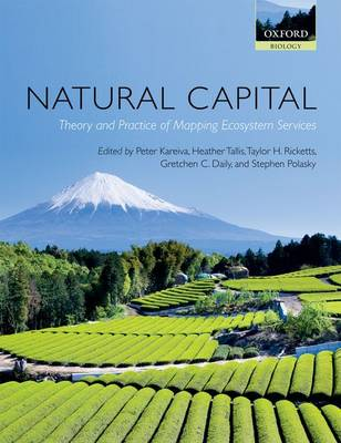 Natural Capital: Theory and Practice of Mapping Ecosystem Services (Hardback)