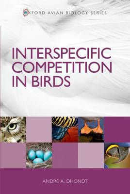 Interspecific Competition in Birds - Oxford Avian Biology (Hardback)