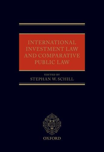 International Investment Law and Comparative Public Law (Hardback)