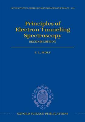 Principles of Electron Tunneling Spectroscopy: Second Edition - International Series of Monographs on Physics 152 (Hardback)