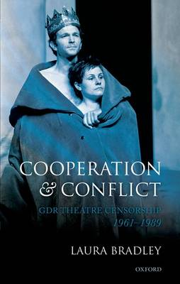 Cooperation and Conflict: GDR Theatre Censorship, 1961-1989 (Hardback)