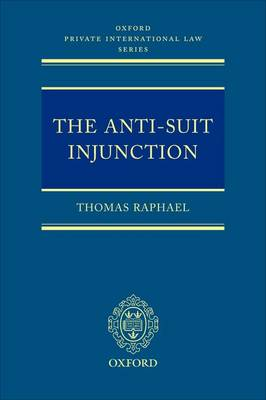 The Anti-Suit Injunction - Oxford Private International Law Series
