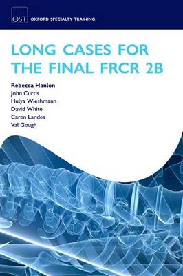Long Cases for the Final FRCR 2B - Oxford Specialty Training: Revision Texts (Paperback)