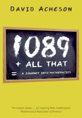 1089 and All That: A Journey into Mathematics (Paperback)